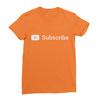 Youtube subscribe orange women tshirt