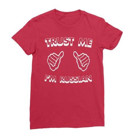 Trust Me I'm Russian Shirt Women's T-Shirt