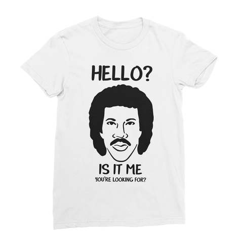 Hello, Is It Me You're Looking For Women's T-Shirt