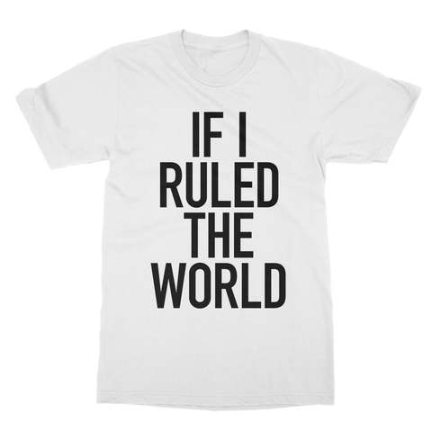 If I Ruled The World Men's T-Shirt
