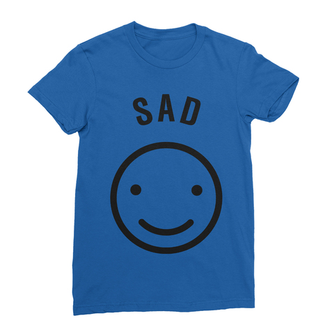 Sad But Happy Women's T-Shirt