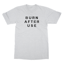 Burn after use ash men tshirt
