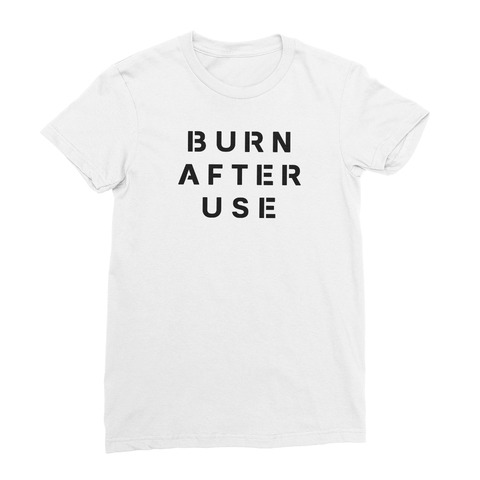 Burn After Use Women's T-Shirt