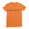 Frenemy orange women tshirt