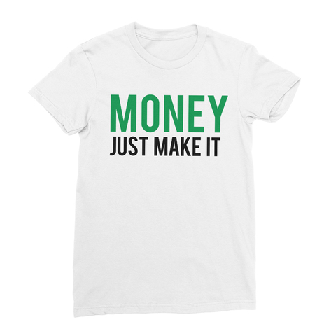 Money Just Make It Women's T-Shirt