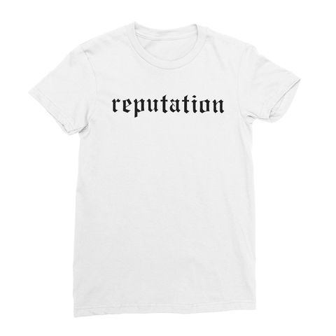 Reputation Women's T-Shirt