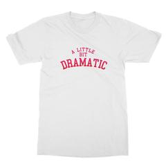 A Little Bit Dramatic Men's T-Shirt