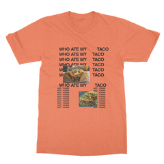 Who Ate My Taco v1 Unisex T-Shirt